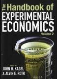 John H. Kagel et Alvin E. Roth - The Handbook of Experimental Economics - Volume 2.