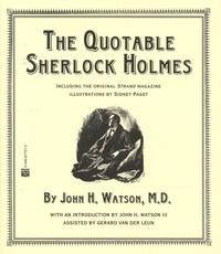 John H. Watson et Gerard Van der Leun - The Quotable Sherlock Holmes.