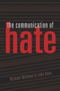 John Haas et Michael Waltman - The Communication of Hate.