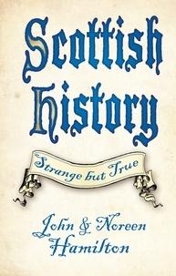 John Hamilton et Norren Hamilton - Scottish History - Strange But True.