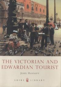 John Hannavy - The Victorian and Edwardian Tourist.