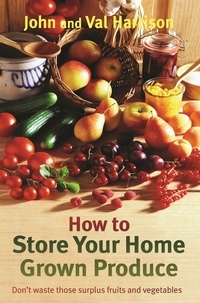 John Harrison et Val Harrison - How to Store Your Home Grown Produce.