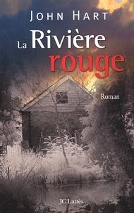 John Hart - La rivière rouge.