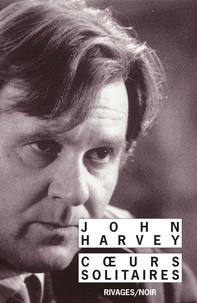 John Harvey - Coeurs solitaires.
