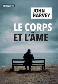 John Harvey - Le corps et l'âme.