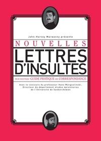 John-Harvey Marwanny et Hans Margoulinski - Nouvelles lettres d'insultes - Mon nouveau guide pratique de correspondance.