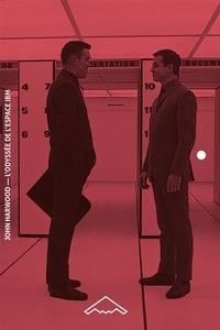 John Harwood - L'odyssée de l'espace IBM.