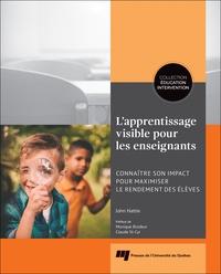 John Hattie - L'apprentissage visible pour les enseignants - Connaître son impact pour maximiser le rendement des élèves.
