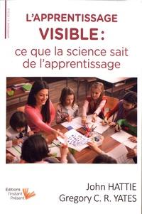 John Hattie et Gregory Yates - L'apprentissage visible - Ce que la science sait sur l'apprentissage.