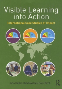 John Hattie et Deb Masters - Visible Learning into Action - International Case Studies of Impact.