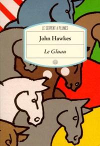 John Hawkes - Le gluau.
