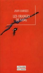 John Hawkes - Les oranges de sang.