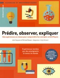 Prédire, observer, expliquer - 105 expériences en classe pour comprendre les concepts scientifiques.pdf