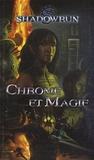John Helfers - Shadowrun Tome 1 : Chrome & Magie - Un recueil de nouvelles dans l'univers de Shadowrun.