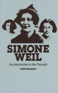 John Hellman - Simone Weil - An Introduction to Her Thought.