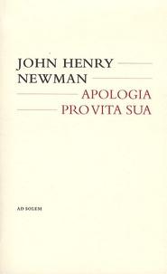 John Henry Newman - Apologia pro vita sua.