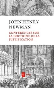 John Henry Newman - Conférences sur la doctrine de la justification.