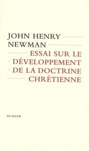 John Henry Newman - Essai sur le développement de la doctrine chrétienne.