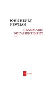 John Henry Newman - Grammaire de l'assentiment.