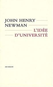 John Henry Newman - L'idée d'université.