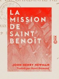 John Henry Newman et Henri Brémond - La Mission de saint Benoît.