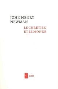 John Henry Newman - Le chrétien et le monde.
