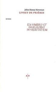 John Henry Newman - Livret de prières - Edition bilingue français-anglais.