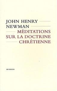 John Henry Newman - Méditations sur la doctrine chrétienne.