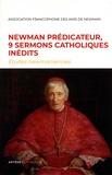 John Henry Newman - Newman prédicateur, 9 sermons catholiques inédits.