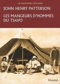 John Henry Patterson - Les mangeurs d'hommes du Tsavo.