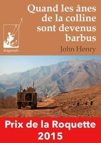 John Henry - Quand les ânes de la colline sont devenus barbus.
