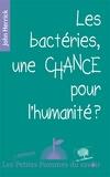 John Herrick - Les bactéries, une chance pour l'humanité ?.