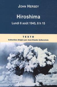 John Hersey - Hiroshima - Lundi 6 août 1945, 8h15.