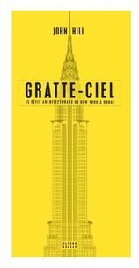 John Hill - Gratte-ciel - 45 défis architecturaux de New-York à Dubaï.