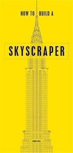 John Hill - How to build a skyscraper.