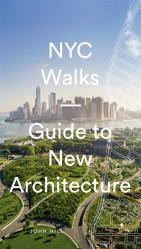 John Hill - NYC Walks - Guide to New Architecture.