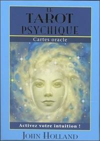 John Holland - Le tarot psychique - Avec 65 cartes oracle.