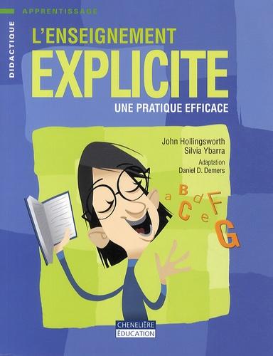 John Hollingsworth et Silvia Ybarra - L'enseignement explicite - Une pratique efficace.