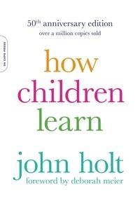 John Holt - How Children Learn, 50th anniversary edition.