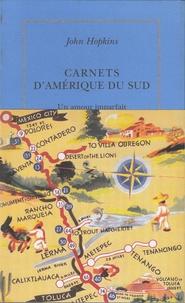 John Hopkins - Carnets d'Amérique du Sud (1972-1973) - Un amour parfait.