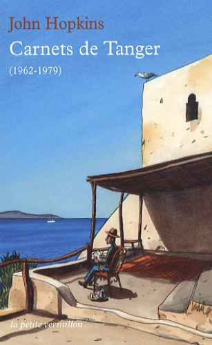 John Hopkins - Carnets de Tanger (1962-1979).