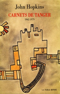 John Hopkins - Carnets de Tanger - 1962-1979.