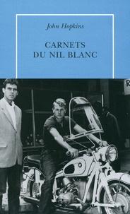 John Hopkins - Carnets du Nil Blanc.