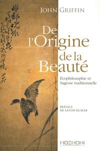 John Howard Griffin - De l'origine de la beauté - Ecophilosophie et sagesse traditionelle.