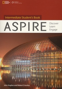 John Hughes et Robert Crossley - Aspire - Intermediate Student's Book - Discover, Learn, Engage. 1 DVD