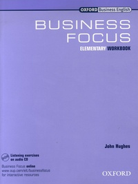 John Hughes - Business focus - Elementary workbook. 1 CD audio