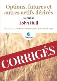 John Hull - Options, futures et autres actifs dérivés - Corrigés des exercices.