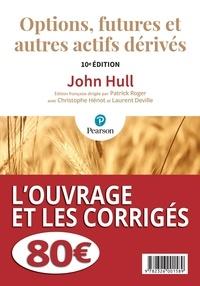 John Hull - Options, futures et autres actifs dérivés - 2 volumes : l'ouvrage & les corrigés.