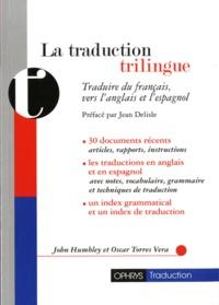 John Humbley et Oscar Torres Vera - La traduction trilingue - Traduire du français, vers l'anglais et l'espagnol.