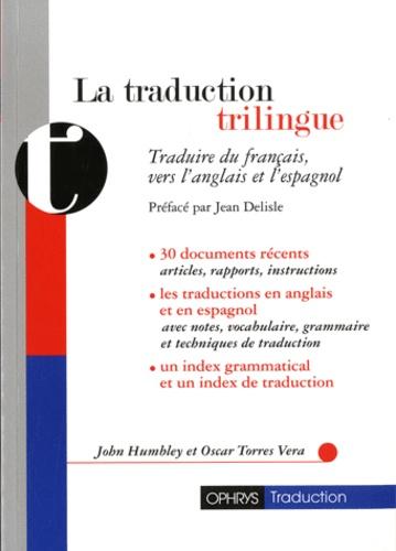La Traduction Trilingue Traduire Du Francais Vers L Anglais Et L Espagnol